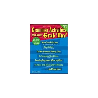 Scholastic Grammar Activities That Really Grab 'Em!: Grades 3-5 Grammar Workbook, Grade 3 - Grade 5 [Enhanced eBook]
