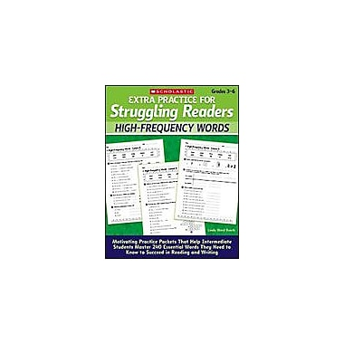 Scholastic Extra Practice for Struggling Readers: High-Frequency Words Reading & Writing Workbook, Grade 3 - Grade 6 [eBook]