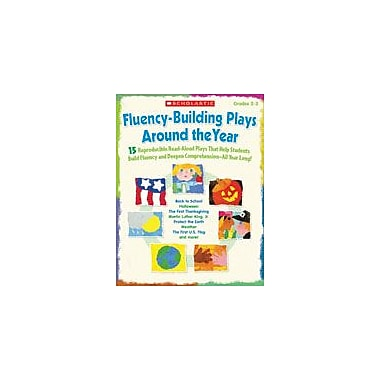Scholastic Fluency-Building Plays Around the Year Reading & Writing Workbook, Grade 2 - Grade 3 [eBook]