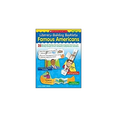 Scholastic Literacy-Building Booklets: Famous Americans History Workbook, Kindergarten - Grade 1 [Enhanced eBook]