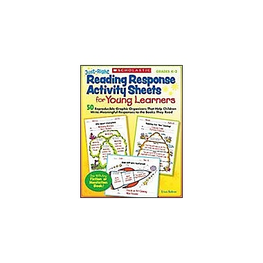 Scholastic Just-Right Reading Response Activity Sheets for Young Learners, Kindergarten - Grade 2 [eBook]