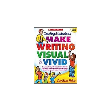 Scholastic Teaching Students To Make Writing Visual and Vivid Reading & Writing Workbook, Grade 5 - Grade 12 [Enhanced eBook]