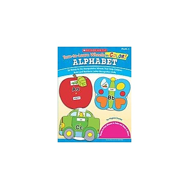 Scholastic Turn-To-Learn Wheels In Color: Alphabet Reading & Writing Workbook, Preschool - Grade 1 [Enhanced eBook]