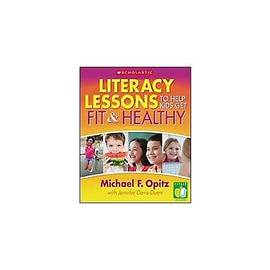 Scholastic Literacy Lessons To Help Kids Get Fit and Healthy Reading & Writing Workbook, Grade 1 - Grade 6 [eBook]