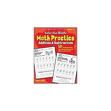 Scholastic Solve-The-Riddle Math Practice: Addition and Subtraction Math Workbook, Grade 2 - Grade 3 [eBook]