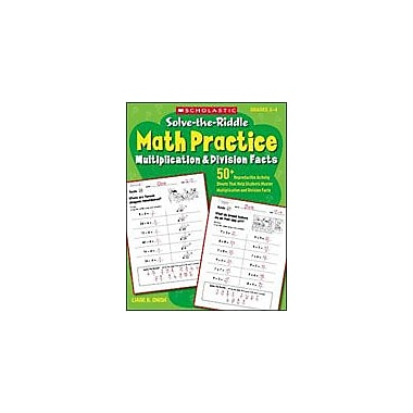 Scholastic Solve-The-Riddle Math Practice: Multiplication & Division Facts Math Workbook, Grade 2 - Grade 4 [Enhanced eBook]