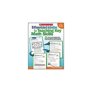 Scholastic Differentiated Activities for Teaching Key Math Skills: Grades 2-3 Math Workbook, Grade 2 - Grade 3 [eBook]