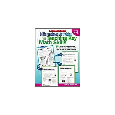 Scholastic Differentiated Activities for Teaching Key Math Skills: Grades 4-6 Math Workbook, Grade 4 - Grade 6 [eBook]