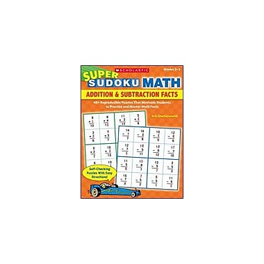 Scholastic Super Sudoku Math: Addition & Subtraction Facts Puzzles Workbook, Grade 2 - Grade 3 [eBook]