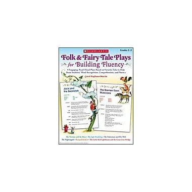 Scholastic Folk & Fairy Tale Plays for Building Fluency Reading & Writing Workbook, Grade 2 - Grade 3 [eBook]