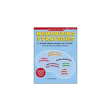 Scholastic Memorizing Strategies and Other Brain-Based Activities That Help Kids Learn, Review, and Recall [eBook]
