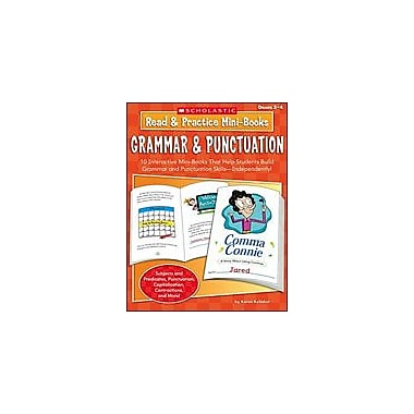 Scholastic Read and Practice Mini-Books: Grammar and Punctuation Language Arts Workbook, Grade 2 - Grade 4 [eBook]