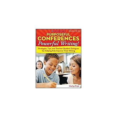 Scholastic Purposeful Conferences: Powerful Writing Reading & Writing Workbook, Grade 5 - Grade 12 [Enhanced eBook]