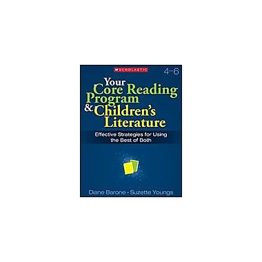 Scholastic Your Core Reading Program and Children's Literature: Grades 4-6, Grade 4 - Grade 6 [Enhanced eBook]