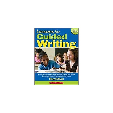 Scholastic Lessons for Guided Writing Business Workbook, Grade 5 - Grade 12 [eBook]