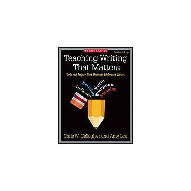 Scholastic Teaching Writing That Matters Language Arts Workbook, Grade 6 - Grade 12 [eBook]