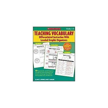 Scholastic Teaching Vocabulary: Differentiated Instruction With Leveled Graphic Organizers, Grade 1 - Grade 3 [eBook]