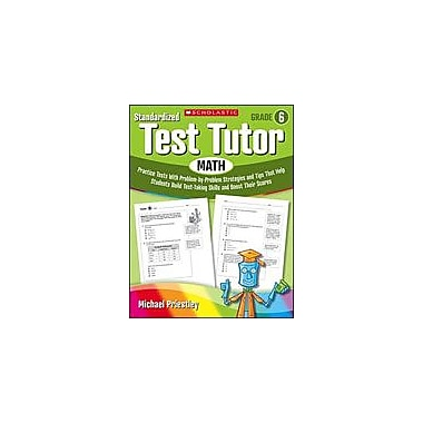 Scholastic Standardized Test Tutor: Math Math Workbook, Grade 6 [Enhanced eBook]