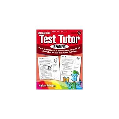 Scholastic Standardized Test Tutor: Reading Reading & Writing Workbook, Grade 5 [Enhanced eBook]