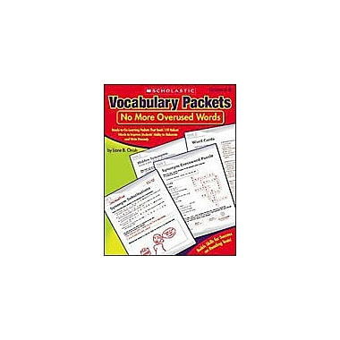 Scholastic Vocabulary Packets: No More Overused Words Reading & Writing Workbook, Grade 4 - Grade 8 [eBook]