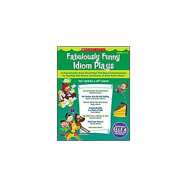 Scholastic Fabulously Funny Idiom Plays Reading & Writing Workbook, Grade 3 - Grade 6 [Enhanced eBook]