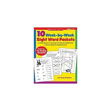 Scholastic 10 Week-By-Week Sight Word Packets Reading & Writing Workbook, Kindergarten - Grade 2 [Enhanced eBook]