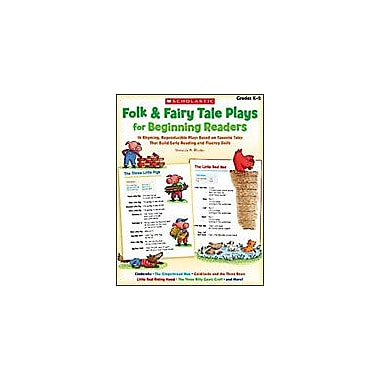 Scholastic Folk and Fairy Tale Plays for Beginning Readers Reading & Writing Workbook, Kindergarten - Grade 2 [Enhanced eBook]