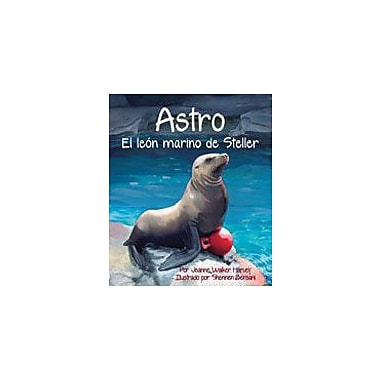 Arbordale Publishing Astro: the Steller Sea Lion (Astro: El Leon Marino De Steller) Workbook, Preschool - Grade 4 [eBook]