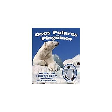 Arbordale Publishing Osos Polares Y Ping Inos: Un Libro De Comparacion Y Contraste Workbook, Kindergarten - Grade 3 [eBook]