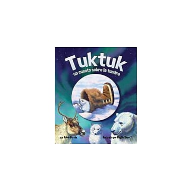 Arbordale Publishing Tuktuk: Un Cuento Sobre La Tundra Language Arts Workbook, Kindergarten - Grade 3 [eBook]