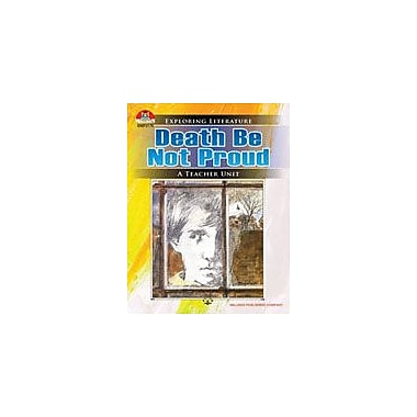 Milliken Publishing Death Be Not Proud: Literature Resource Guide Language Arts Workbook, Grade 3 - Grade 8 [eBook]