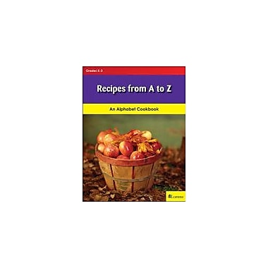 Milliken Publishing Recipes From A to Z Cross-Curricular Workbook, Kindergarten - Grade 3 [eBook]