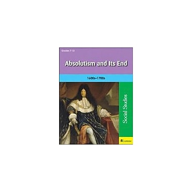Milliken Publishing Absolutism and Its End Social Studies Workbook, Grade 7 - Grade 12 [eBook]