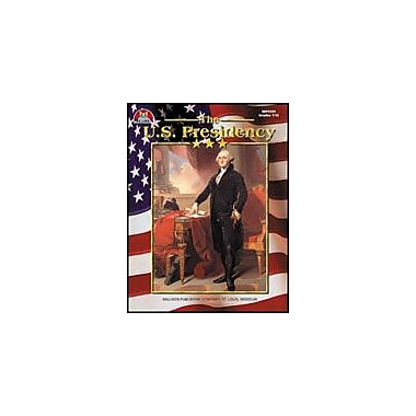 Milliken Publishing The U.S. Presidency History Workbook, Grade 7 - Grade 12 [eBook]
