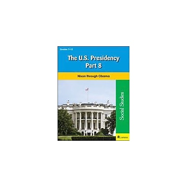 Milliken Publishing The U.S. Presidency Part 8 Social Studies Workbook, Grade 7 - Grade 12 [eBook]