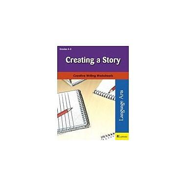 Milliken Publishing Creating A Story Language Arts Workbook, Grade 4 - Grade 5 [eBook]
