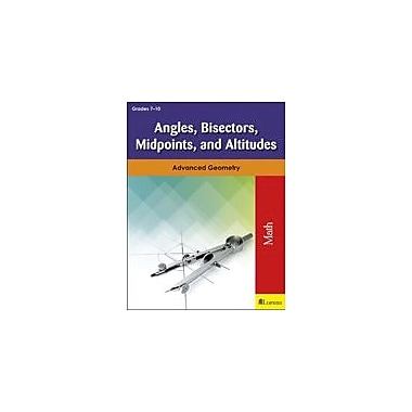Milliken Publishing Angles, Bisectors, Midpoints, and Altitudes Math Workbook, Grade 7 - Grade 10 [eBook]