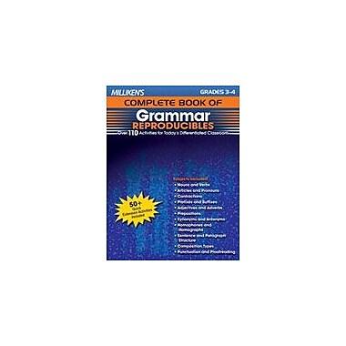 Milliken Publishing Milliken's Complete Book of Grammar Reproducibles: Grades 3,4 Workbook, Grade 3 - Grade 4 [Enhanced eBook]