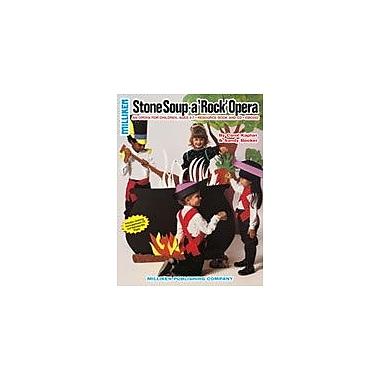 Milliken Publishing Stone Soup, A Rock Opera Art & Music Workbook, Preschool - Grade 2 [eBook]