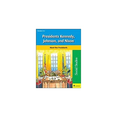 Teaching and Learning Company Presidents Kennedy, Johnson, and Nixon Social Studies Workbook, Grade 3 - Grade 6 [eBook]