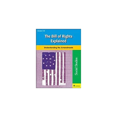 Teaching and Learning Company The Bill of Rights Explained Social Studies Workbook, Grade 4 - Grade 8 [eBook]