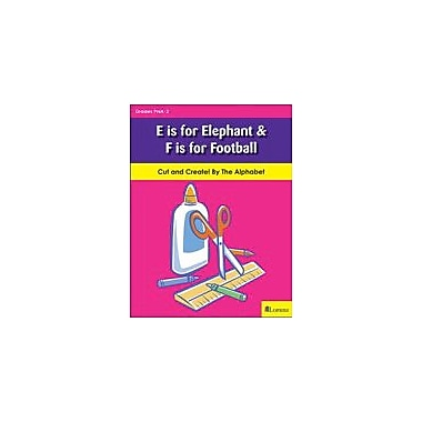Teaching and Learning Company E Is For Elephant & F Is For Football Art & Music Workbook, Kindergarten - Grade 2 [eBook]