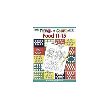 Teaching and Learning Company Things to Count: Food 11-15 Math Workbook, Preschool - Grade 1 [eBook]