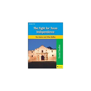Teaching and Learning Company The Fight for Texas Independence Social Studies Workbook, Grade 4 - Grade 8 [eBook]