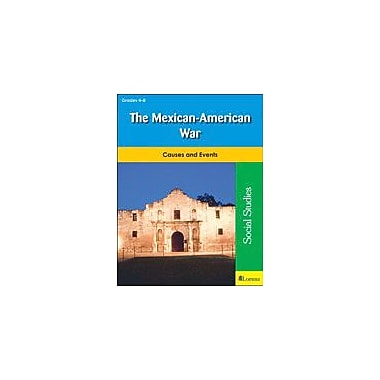 Teaching and Learning Company The Mexican-American War Social Studies Workbook, Grade 4 - Grade 8 [eBook]