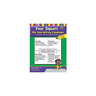 Teaching and Learning Company Four Square: the Total Writing Classroom For Grades 5-9 Workbook, Grade 5 - Grade 9 [eBook]