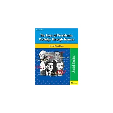 Teaching and Learning Company The Lives of Presidents: Coolidge Through Truman Workbook, Grade 4 - Grade 8 [eBook]