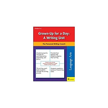 Teaching and Learning Company Grown-Up For A Day: A Writing Unit Reading & Writing Workbook, Grade 4 - Grade 6 [eBook]