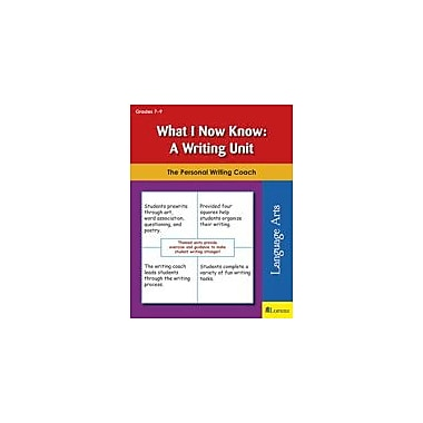 Teaching and Learning Company What I Now Know: A Writing Unit Reading & Writing Workbook, Grade 7 - Grade 9 [eBook]