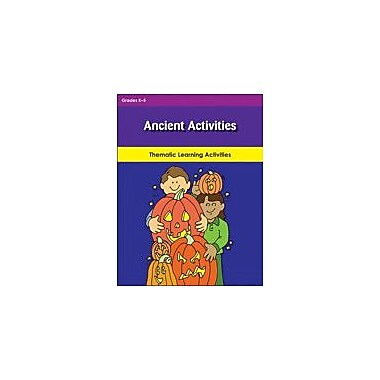 Teaching and Learning Company Ancient Activities Cross-Curricular Workbook, Kindergarten - Grade 5 [eBook]